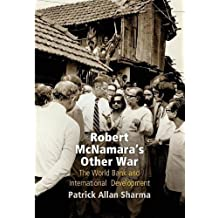 Robert McNamara's Other War: The World Bank and Iinternational Development