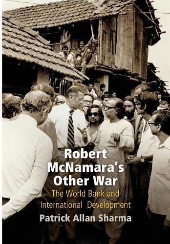robert-mcnamaras-other-war-the-world-bank-and-international-development-politics-and-culture-in-mode