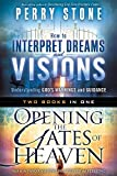 img - for How to Interpret Dreams and Visions plus Opening the Gates of Heaven 2 in 1 book / textbook / text book