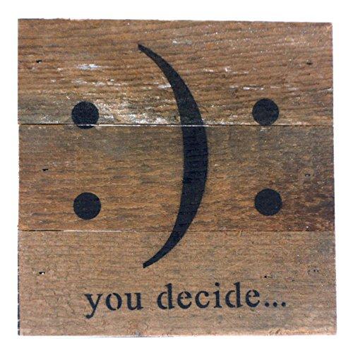 :): You Decide - Reclaimed Repurposed Art Sign 6-in
