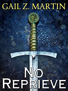 No Reprieve (The Ascendant Kingdoms Saga) by [Martin, Gail Z.]