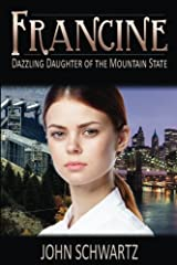 Francine: Dazzling Daughter of the Mountain State Paperback