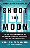 img - for Shoot the Moon: The True Story of a Look Behind the Curtain of Medical School and Residency...and Surviving the Worst in Life book / textbook / text book