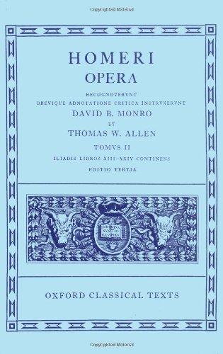 Iliad, Books 13-24 (Oxford Classical Texts: Homeri Opera, Vol. 2) (v. 2)