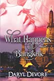 img - for What Happens In Bangkok (Two Hearts One Love) book / textbook / text book