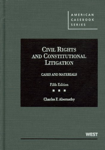 By Charles Abernathy Abernathy's Cases and Materials on Civil Rights and Constitutional Litigation, 5th (American Caseboo (5th Edition) pdf