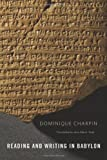 Reading and Writing in Babylon, Dominique Charpin, 0674049683