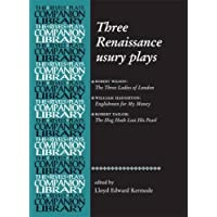 Three Renaissance usury plays: The Three Ladies of London, Englishmen for My Money, the Hog Hath Lost His Pearl
