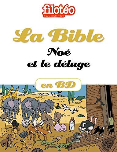 La Bible En BD, Noé Et Le Déluge Filotéo Doc French Edition