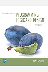 Starting Out with Programming Logic and Design (5th Edition) (What's New in Computer Science) Paperback