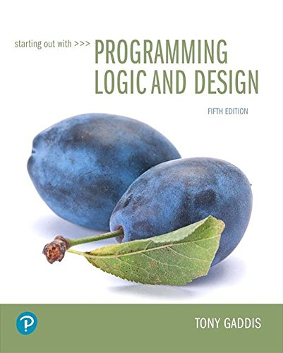 Starting Out with Programming Logic and Design (5th Edition) (What's New in Computer Science) by Pearson