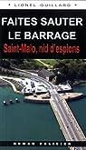 FAITES SAUTER LE BARRAGE - ST MALO, NID D'ESPIONS (041) par GUILLARD