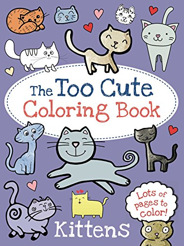 (The Too Cute Coloring Book: Kittens)