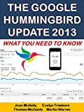 The Google Hummingbird Update 2013: What You Need To Know...