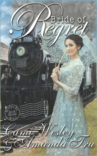 Bride of Regret: Historical Western Christian Romance (Brides by Mail) (Volume 3)
