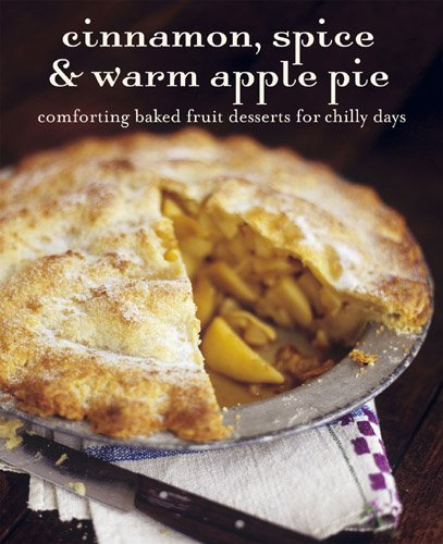 Cinnamon, Spice, & Warm Apple Pie: Comforting Baked Fruit Desserts for Chilly Days