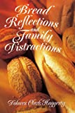 Bread Reflections and Family Distractions, Dolores Haggerty, 0595330215