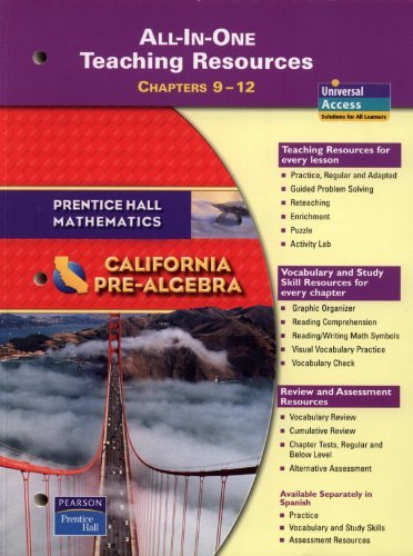 California Pre-Algebra All-in-One Teaching Resources; Chapters 9-12 (Prentice Hall Mathematics) by Pearson Prentice Hall