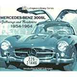 Mercedes-Benz 300SL: Gullwings and Roadsters 1954-1964 (Photo Archive)