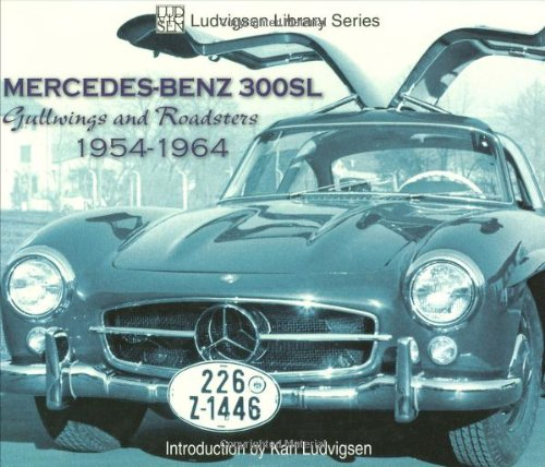 Mercedes Benz 300Sl  Gullwings And Roadsters 1954 1964  Ludvigsen Library