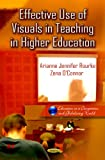 Effective Use of Visuals in Teaching in Higher Education, Arianne Rourke and Zena O'Connor, 1620814420