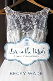 Love in the Details: A November Wedding Story (A Year of Weddings Novella)