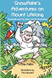 Snowflake's Adventure on Mount Lifelong, Dan Fallon, 1500499269