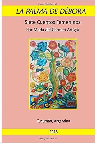 Descargar Libros Ingles La Palma De Debora: Siete Cuentos Femeninos Buscador De Epub