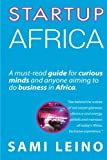 img - for Startup Africa: A must-read guide for curious minds and anyone aiming to do business in Africa book / textbook / text book