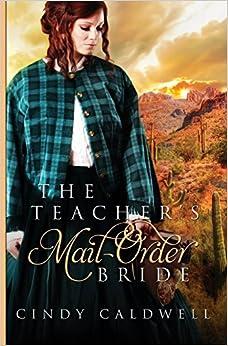 Book The Teacher's Mail Order Bride: A Sweet Western Historical Romance (Wild West Frontier Brides)