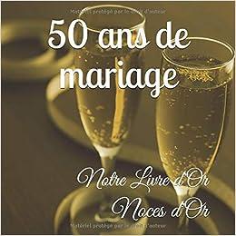 Amazonfr 50 Ans De Mariage Notre Livre Dor Noces Dor