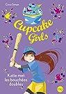 Cupcake Girls, tome 05 : Katie met les bouchées doubles par Simon