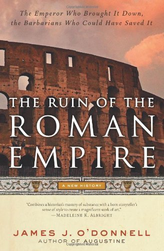 The Ruin of the Roman Empire: A New History cover