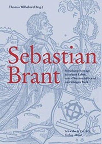 Sebastian Brant: Forschungsbeitrage Zu Seinem Leben, Zum 'narrenschiff' Und Zum Ubrigen Werk (German Edition)