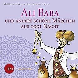 Ali Baba und andere schöne Märchen aus 1001 Nacht