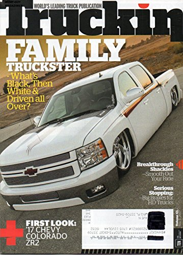 Truckin Magazine World's Leading Truck Publication FIRST LOOK: 2017 CHEVY COLORADO ZR2 Serious Stopping: Big Brakes For HD Trucks THE FAMILY MAN'S 2012 CHEVY SILVERADO