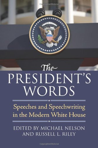 The President's Words: Speeches and Speechwriting in the Modern White House