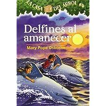 La casa del árbol # 9 Delfines al amanecer / Dolphins at Daybreak (Spanish Edition
