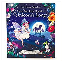 Have You Heard a Unicorn Sing? (Lift & Listen Adventures): Minnie