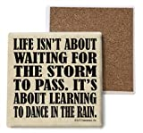 (SJT04017) Life isn't about waiting for the storm to pass. It's about learning to Dance In The Rain. Absorbent Stone Coasters, 4-inch (4-pack)