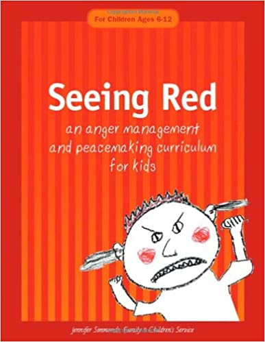 ``WORK`` Seeing Red: An Anger Management And Peacemaking Curriculum For Kids. cursos onceavo informed locally Series