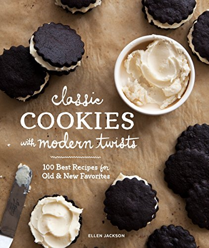 (Classic Cookies with Modern Twists: 100 Best Recipes for Old and New Favorites)