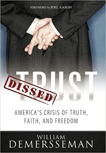 The Truth About Crisis In American >> Dissed Trust America S Crisis Of Truth Faith And Freedom William