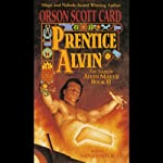 Prentice Alvin: The Tales of Alvin Maker, Book 3 | Orson Scott Card