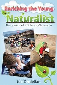 Enriching the Young Naturalist by Jeff Danielian (2009-03-01)