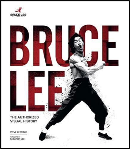 Bruce Lee: The Authorised Visual History