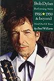 download ebook bob dylan: performing artist. 1986-1990 & beyond, mind out of time pdf epub