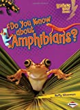 Do You Know about Amphibians?, Buffy Silverman, 0822575434