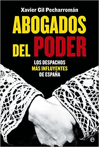 Abogados Del Poder. Los Despachos Mas Influyentes De España Actualidad: Amazon.es: Gil Pecharromán, Xavier: Libros