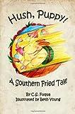 Hush, Puppy! a Southern Fried Tale, C. Fuqua, 1499362544